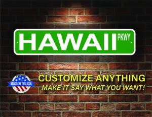 Street Sign Customization Hawaii