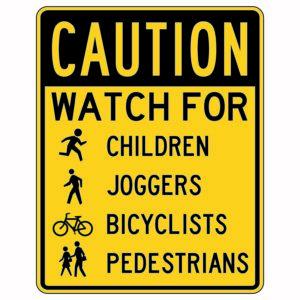 Caution Watch for Children Joggers Bicyclists Pedestrians Sign