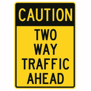 Caution Two Way Traffic Ahead Sign