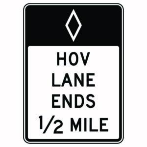 Hov Lane Ends 1/2 Mile Sign