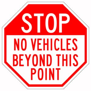Stop No Vehicles Beyond This Point Sign