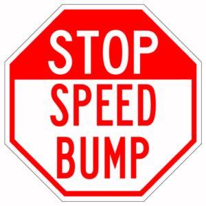 Stop Speed Bump Sign