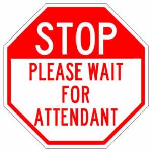 Stop Please Wait for Attendant Sign