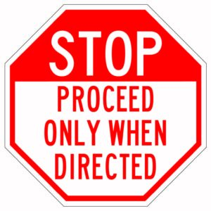 Stop Proceed Only When Directed Sign