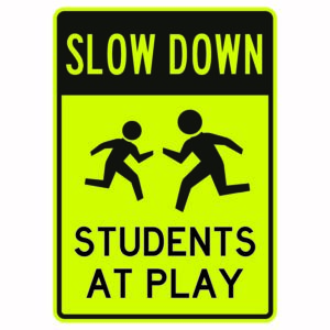 Slow Down Students at Play Sign