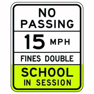 No Passing 15 Mph Fines Double School in Session Sign