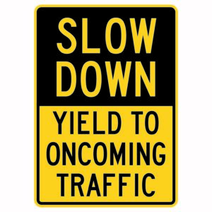 Slow Down Yield to Oncoming Traffic