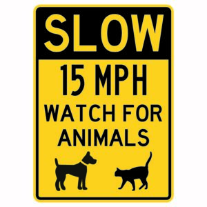 Slow 15mph Watch for Animals Sign