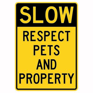 Slow Respect Animals and Property