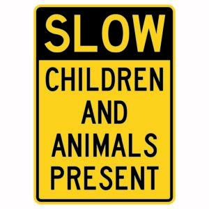 Slow Children and Animals Present