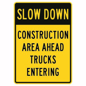 Slow Down Construction Area Ahead Trucks Entering Sign