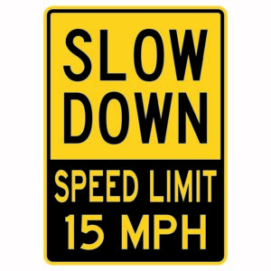 Slow Down Speed Limit 15 Mph Sign