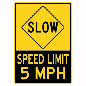 Slow Speed Limit 5 Mph Sign
