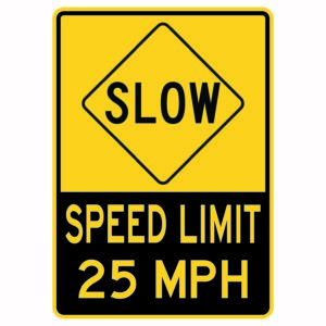 Slow Speed Limit 25 Mph Sign