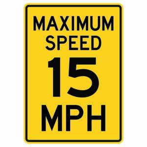 Maximum Speed 15 Mph Sign