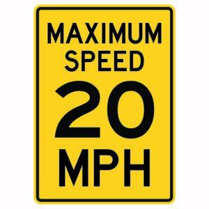 Maximum Speed 20 Mph Sign