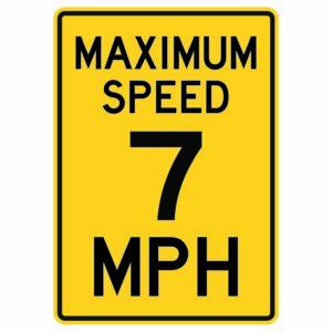 Maximum Speed 7mph Sign