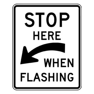 Stop Here When Flashing Sign