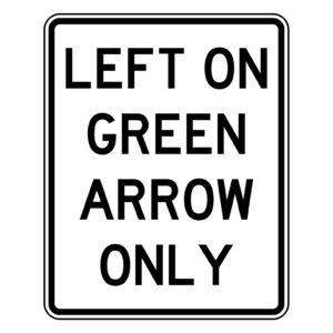 Left on Green Arrow Only Sign