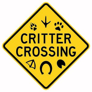 Critter Crossing Xing Sign