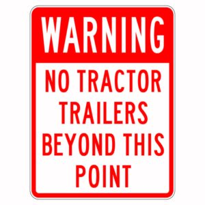 Warning No Tractor Trailers Beyond This Point Xing Sign