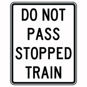 Do Not Pass Stopped Train Xing Sign