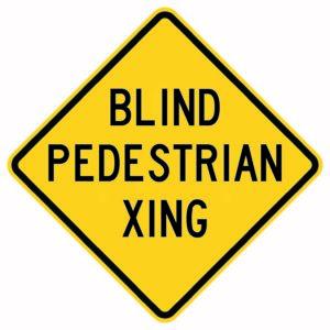 Blind Pedestrian Xing Sign