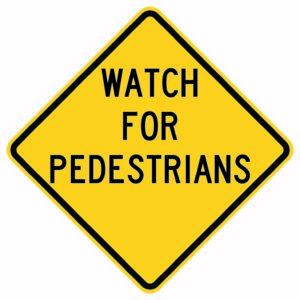 Watch for Pedestrians Xing Sign