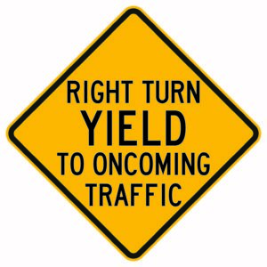 Right Turn Yield to Oncoming Traffic Sign