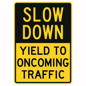 Slow Down Yield To Oncoming Traffic Sign