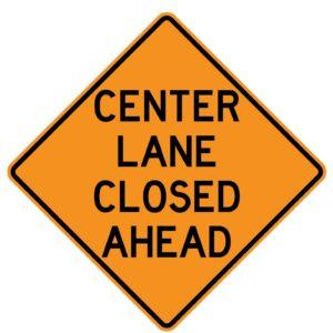 Center Lane Closed Ahead Sign