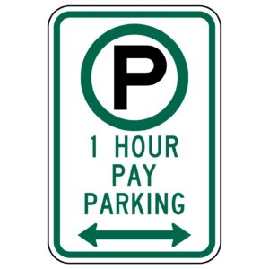 1 Hour Pay Parking Both Ways Sign