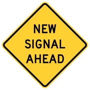 New Signal Ahead Sign
