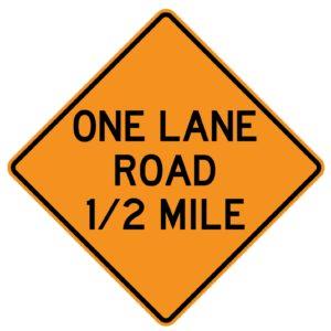 One Lane Road 1/2 Mile Sign