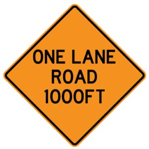 One Lane Road 1000ft Sign