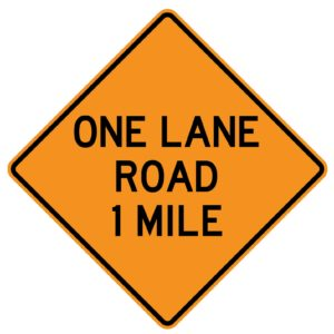 One Lane Road 1 Mile Sign