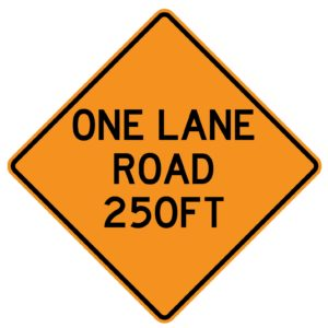 One Lane Road 250ft Sign