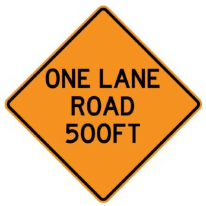 One Lane Road 500ft Sign