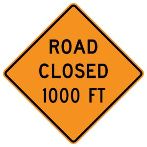 Road Closed 1000ft Sign