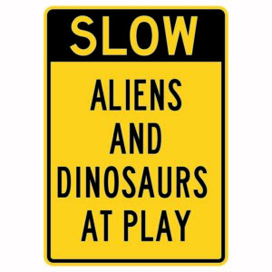 Slow Aliens and Dinosaurs At Play