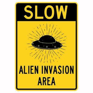 Slow Alien Invasion Area Sign