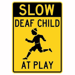 Slow Deaf Child at Play Sign