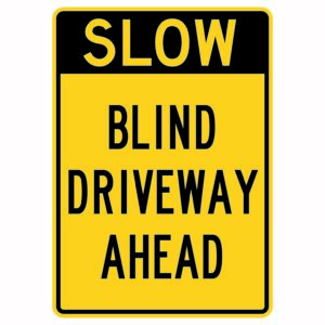 Slow Blind Driveway Ahead Sign