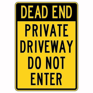 Dead End Private Driveway Do Not Enter Sign
