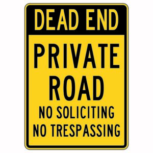 Dead End Private Road No Soliciting No Trespassing Sign