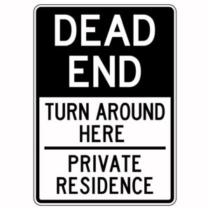 Dead End Turn Around Here Private Residence Sign