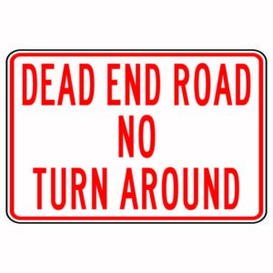 Dead End Road No Turn Around Red Sign