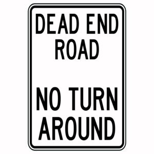 Dead End Road No Turn Round Sign
