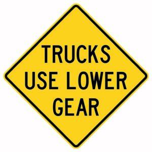 Trucks use Lower Gear Sign