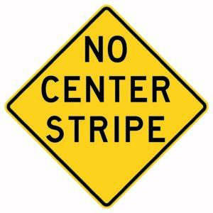 No Center Stripe Sign